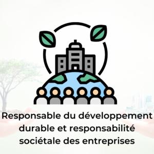 Responsable Du Développement Durable et Responsabilité Sociétale des Entreprises
